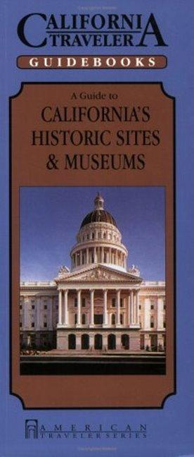 Guide to California's Historic Sites and Museums als Taschenbuch