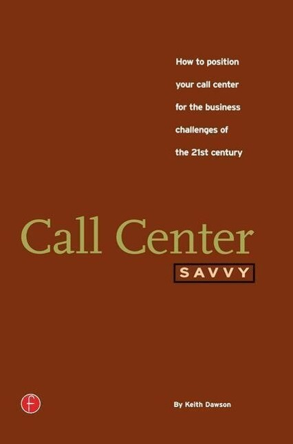 Call Center Savvy: How to Position Your Call Center for the Business Challenges of the 21st Century als Taschenbuch