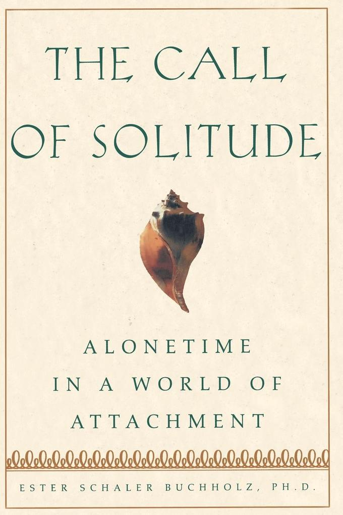 The Call of Solitude: Alonetime in a World of Attachment als Taschenbuch