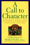 A Call to Character: Family Treasury of Stories, Poems, Plays, Proverbs, and Fables to Guide the Deve als Taschenbuch