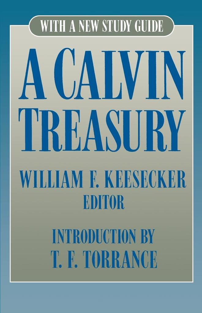 A Calvin Treasury: With a New Study Guide als Taschenbuch