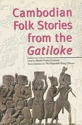 Cambodian Folk Stories from the Gatiloke Cambodian Folk Stories from the Gatiloke als Taschenbuch