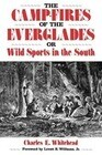 Camp-Fires of the Everglades: Or Wild Sports in the South
