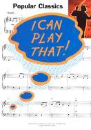 I Can Play That! Popular Classics als Taschenbuch