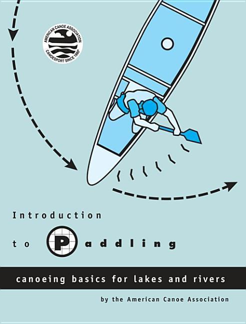 Introduction to Paddling: Canoeing Basics for Lakes and Rivers als Taschenbuch