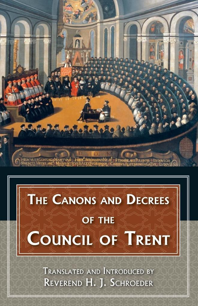 The Canons and Decrees of the Council of Trent als Taschenbuch