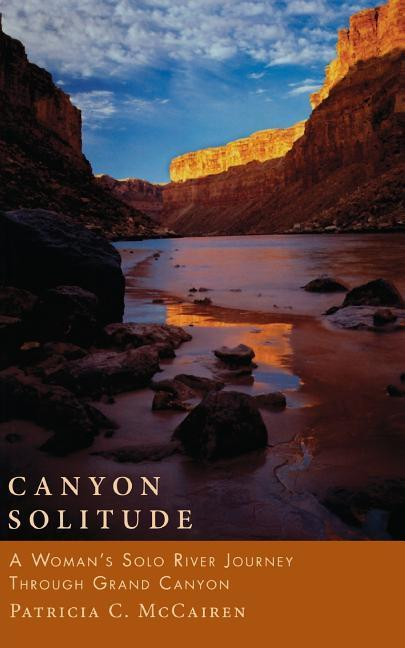 Canyon Solitude: A Woman's Solo River Journey Through the Grand Canyon als Taschenbuch