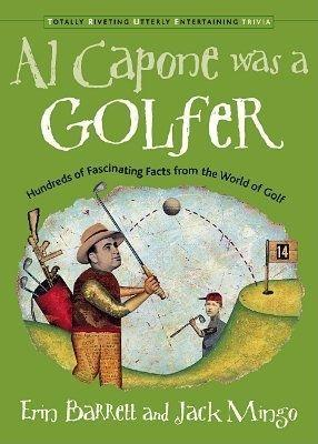 Al Capone Was a Golfer: Hundred of Fascinating Facts from the World of Golf als Taschenbuch