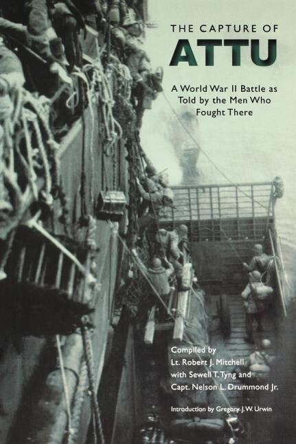 The Capture of Attu: A World War II Battle as Told by the Men Who Fought There als Taschenbuch