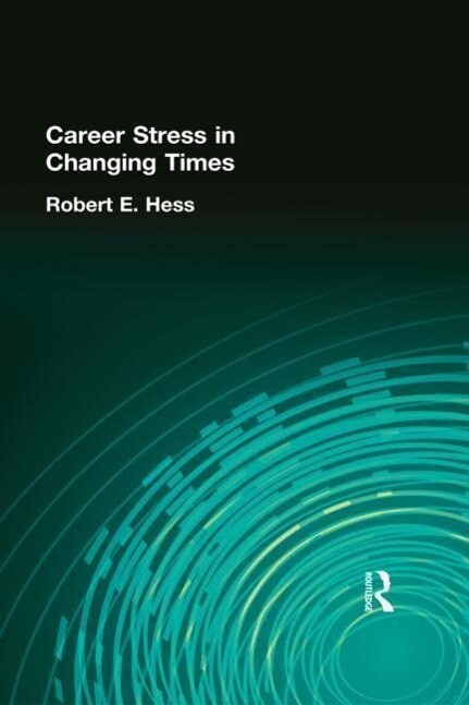 Career Stress in Changing Times als Buch