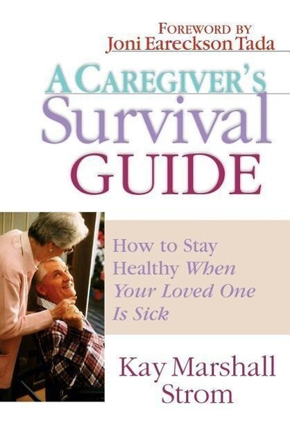 A Caregiver's Survival Guide: How to Stay Healthy When Your Loved One Is Sick als Taschenbuch