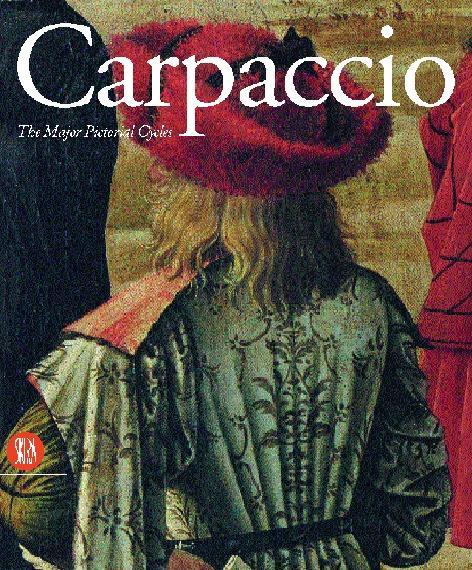 Carpaccio: Major Pictorial Cycles als Buch