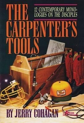 The Carpenter's Tools: 12 Contemporary Monologues on the Disciples als Taschenbuch