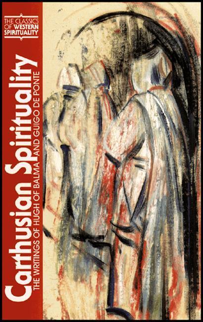 Carthusian Spirituality: The Writings of Hugh of Balma and Guigo de Ponte als Taschenbuch