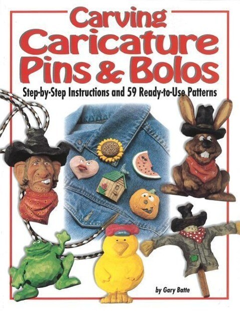 Carving Caricature Pins and Bolos: Step-By-Step Instructions and 59 Ready-To-Use Patterns als Taschenbuch