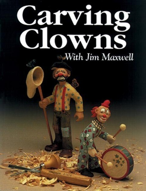 Carving Clowns with Jim Maxwell als Taschenbuch