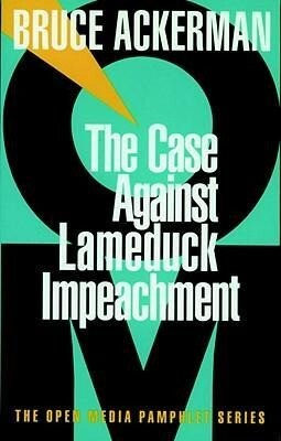 The Case Against Lame Duck Impeachment als Taschenbuch