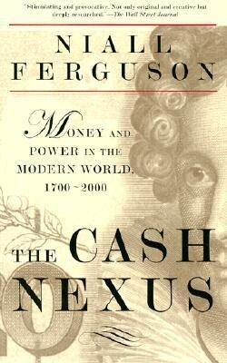 The Cash Nexus: Economics and Politics from the Age of Warfare Through the Age of Welfare, 1700-2000 als Taschenbuch