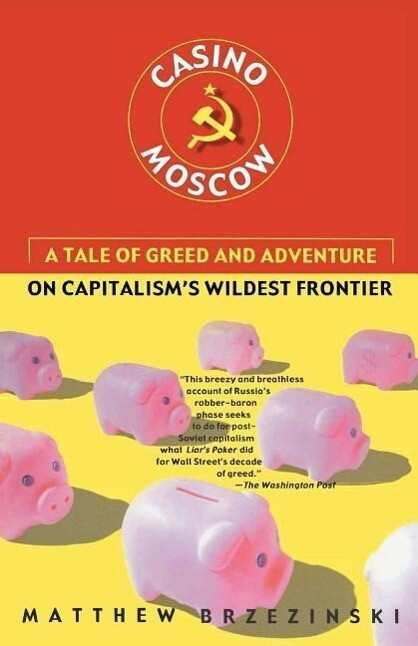 Casino Moscow: A Tale of Greed and Adventure on Capitalism's Wildest Frontier als Taschenbuch