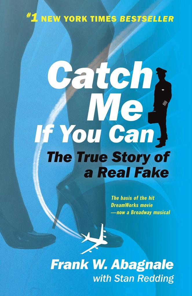 Catch Me If You Can: The Amazing True Story of the Youngest and Most Daring Con Man in the History of Fun and Profit! als Taschenbuch