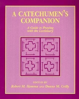 A Catechumen's Companion: A Guide to Praying with the Lectionary als Taschenbuch