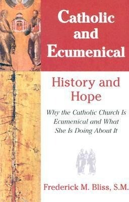 Catholic & Ecumenical: History and Hope als Taschenbuch