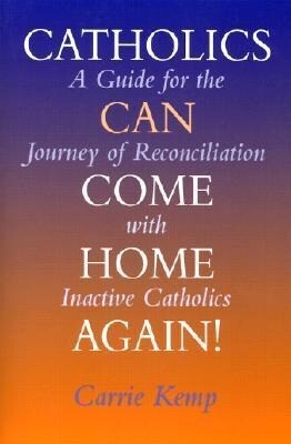 Catholics Can Come Home Again!: A Guide for the Journey of Reconciliation with Inactive Catholics als Taschenbuch