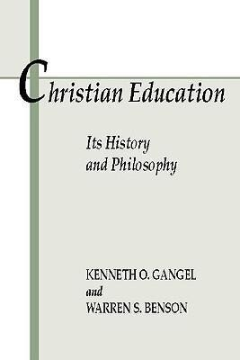 Christian Education: Its History & Philosophy als Taschenbuch