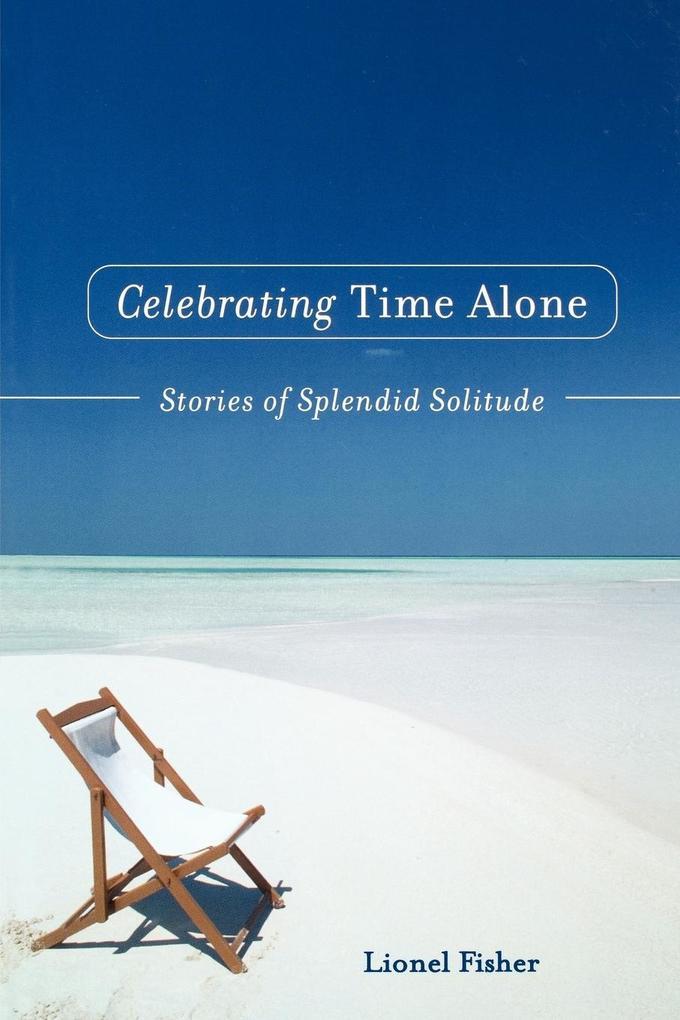 Celebrating Time Alone als Taschenbuch