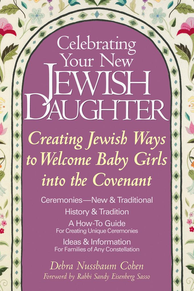 Celebrating Your New Jewish Daughter: Creating Jewish Ways to Welcome Baby Girls Into the Covenant als Taschenbuch