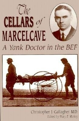 The Cellars of Marcelcave: A Yank Doctor in the Bef als Buch