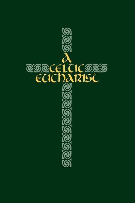 A Celtic Eucharist als Taschenbuch