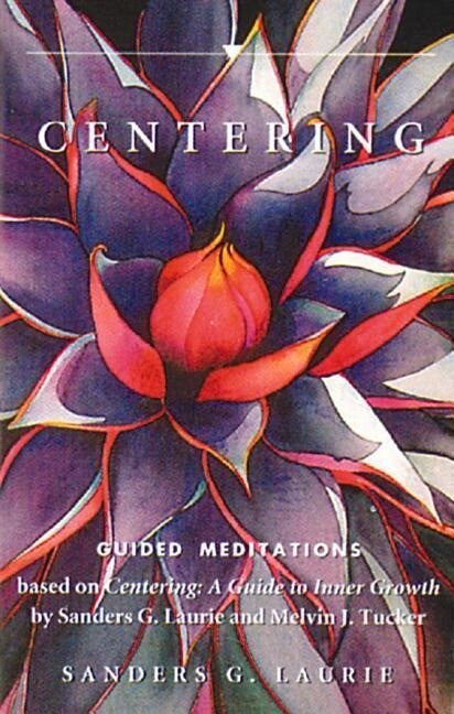 Centering: A Guide to Inner Growth als Hörbuch