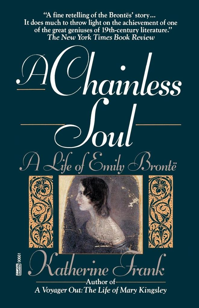 A Chainless Soul: A Life of Emily Bronte als Taschenbuch
