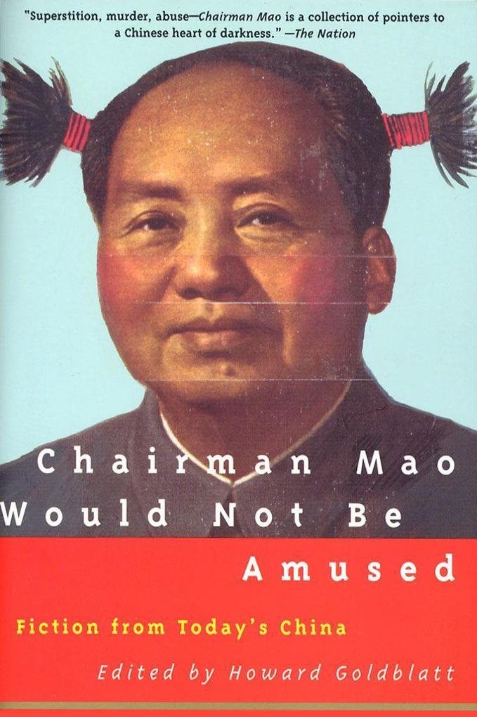 Chairman Mao Would Not Be Amused als Taschenbuch