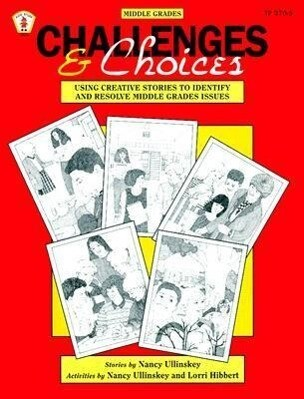 Challenges and Choices: Using Creative Stories to Identify and Resolve Middle Grades Issues als Taschenbuch