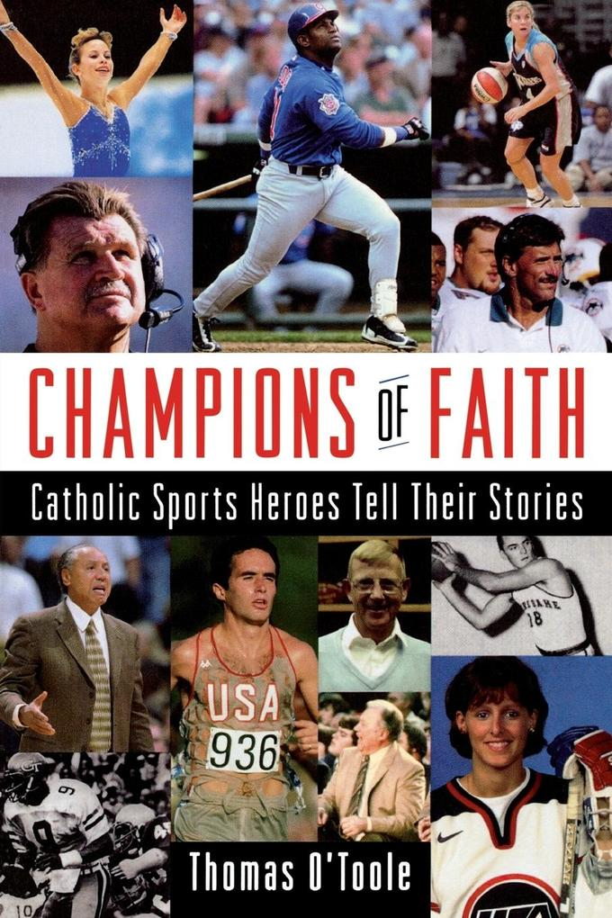 Champions of Faith: Catholic Sports Heroes Tell Their Stories als Taschenbuch