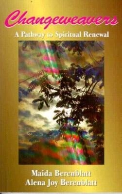 Changeweavers: A Pathway to Spiritual Renewal als Taschenbuch