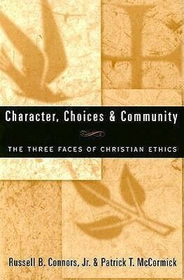 Character, Choices & Community: The Three Faces of Christian Ethics als Taschenbuch