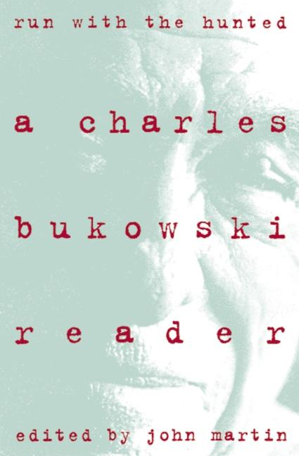Run With the Hunted (Bukowski Reader) als Buch
