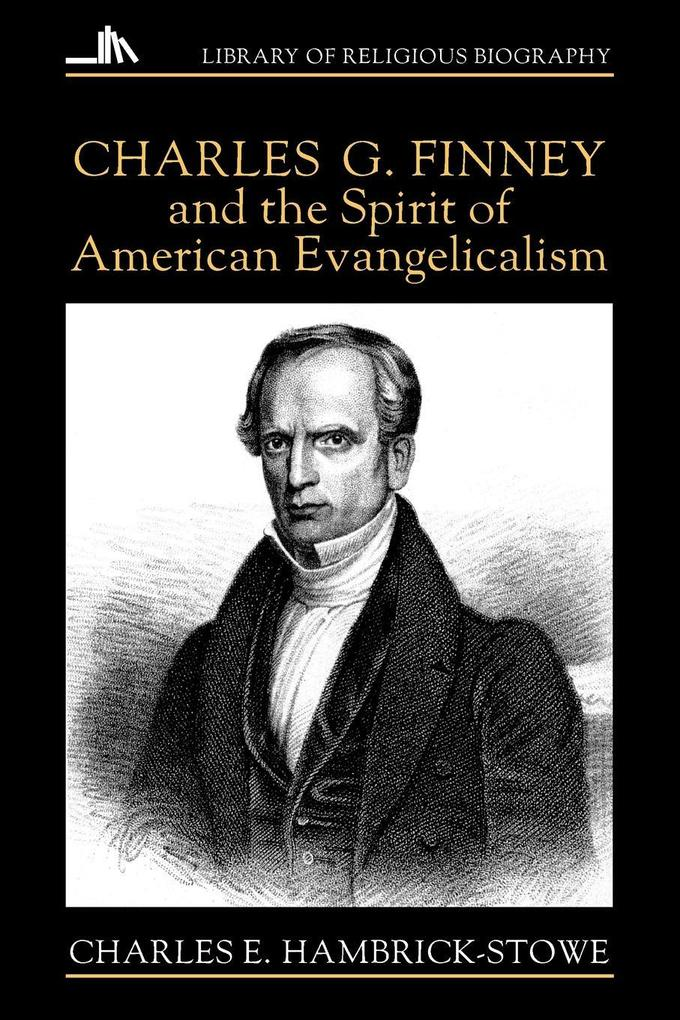 Charles G. Finney and the Spirit of American Evangelicalism als Taschenbuch