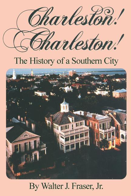 Charleston! Charleston!: The History of a Southern City als Taschenbuch