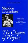 The Charm of Physics: Collected Essays of Sheldon Glashow als Buch