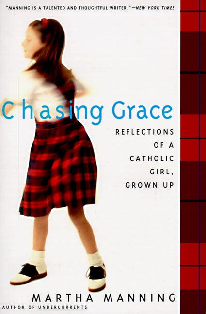 Chasing Grace: Reflections of a Catholic Girl, Grown Up als Taschenbuch