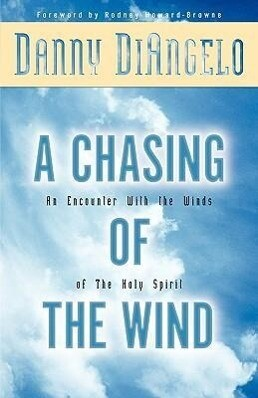 A Chasing of the Wind: An Encounter with the Winds of the Holy Spirit als Taschenbuch