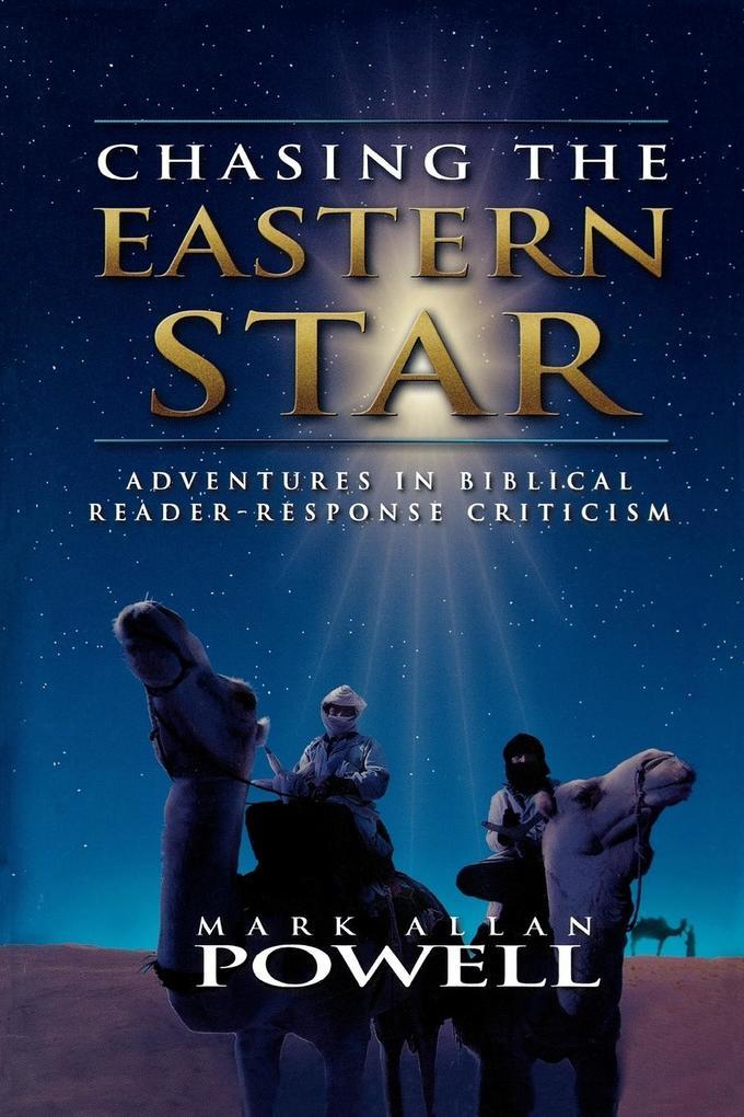 Chasing the Eastern Star: Adventures in Biblical Reader-Response Criticism als Taschenbuch