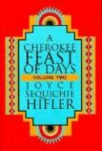Cherokee Feast of Days, Volume II: Daily Meditations als Taschenbuch