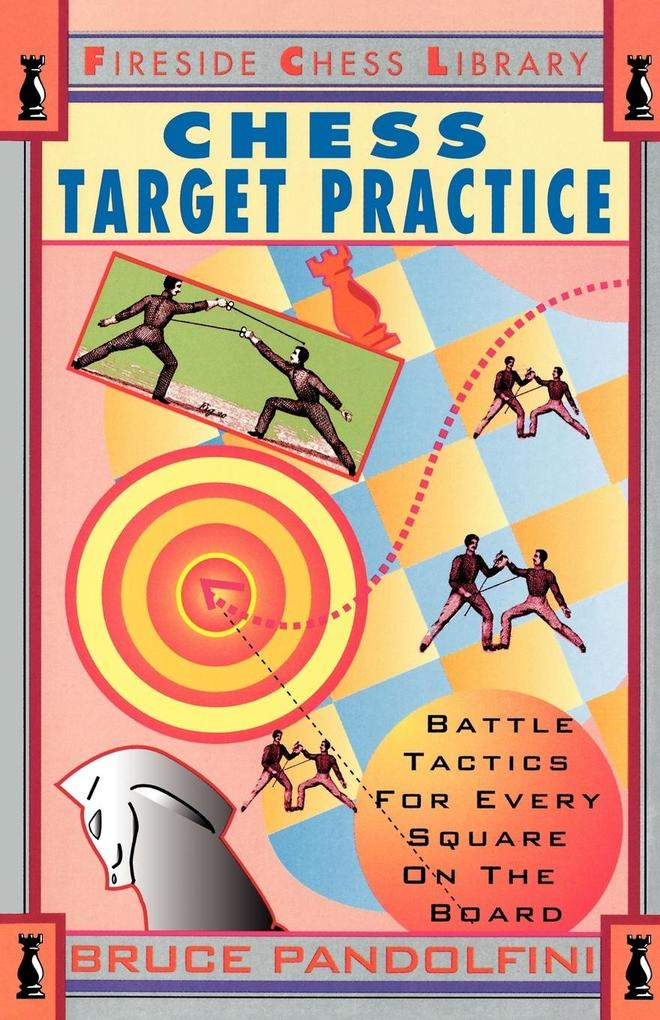 Chess Target Practice: Battle Tactics for Every Square on the Board als Taschenbuch