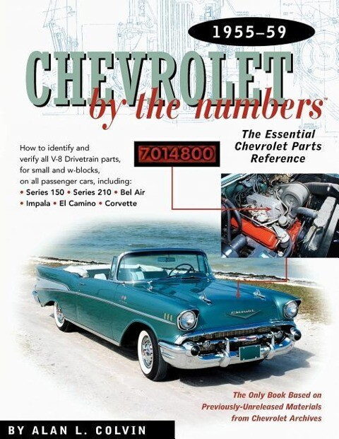 Chevrolet by the Numbers 1955-59: How to Identify and Verify All V-8 Drivetrain Parts for Small and Big Blocks als Taschenbuch