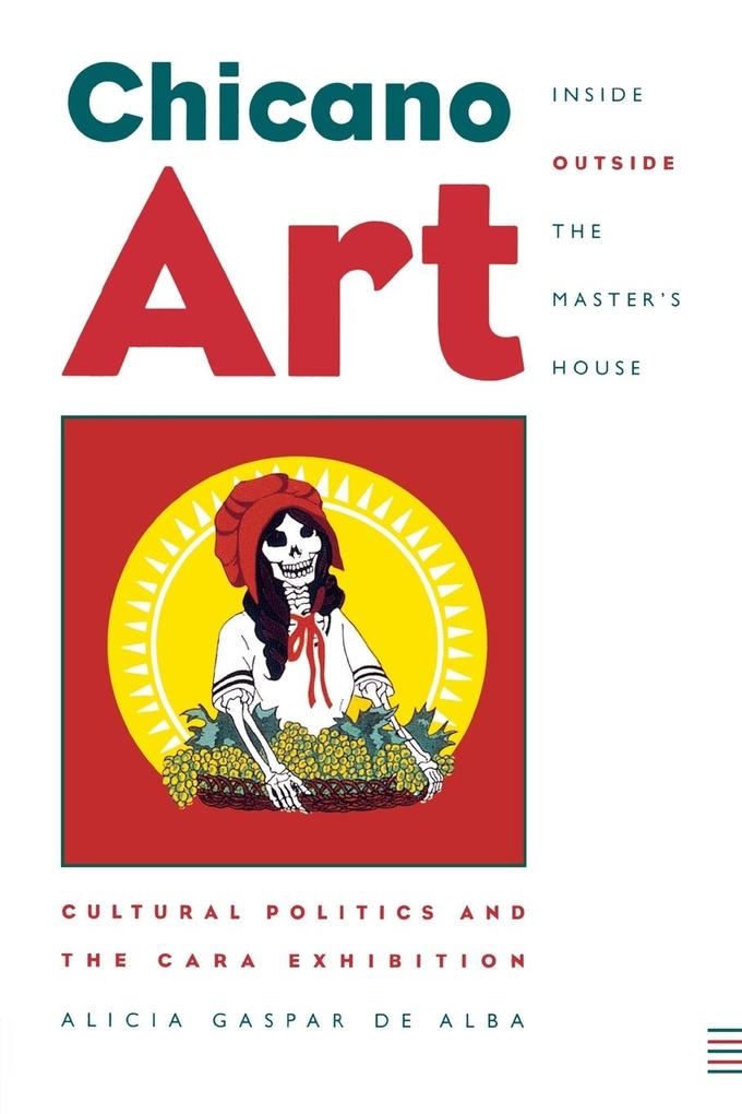 Chicano Art Inside/Outside the Master's House: Cultural Politics and the Cara Exhibition als Taschenbuch